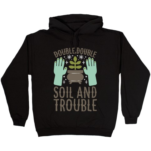 Double Double Soil And Trouble Parody White Print Hooded Sweatshirt
