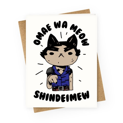 Omae Wa Meow Shindeimew Greeting Card