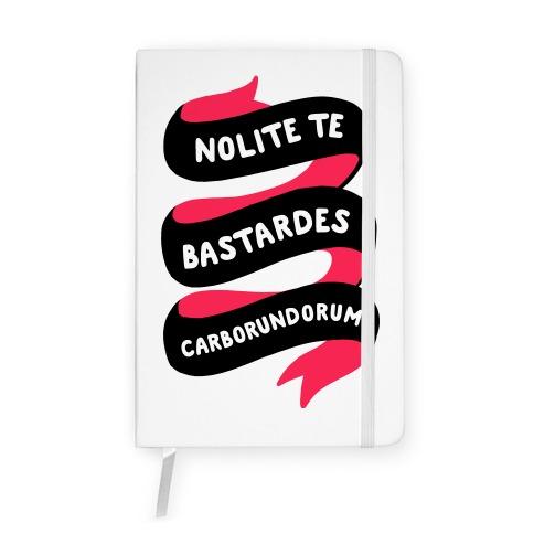 Nolite Te Bastardes Carborundorum Banner Notebook