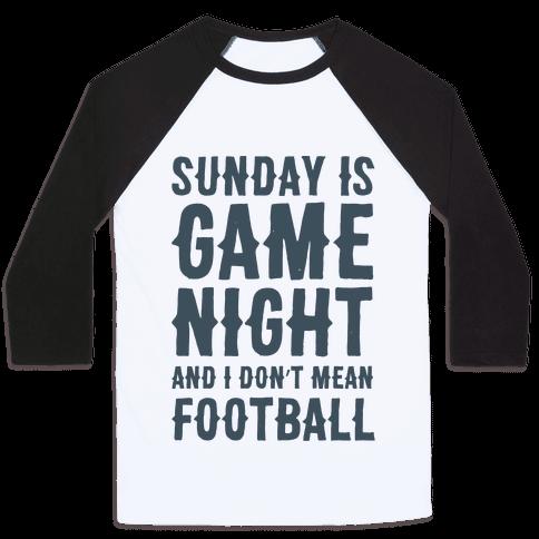 Sunday Is Game Night Parody Baseball Tee