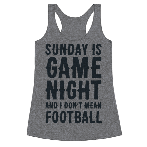 Sunday Is Game Night Parody Racerback Tank Top