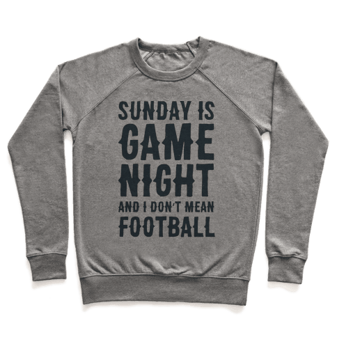 Sunday Is Game Night Parody Pullover