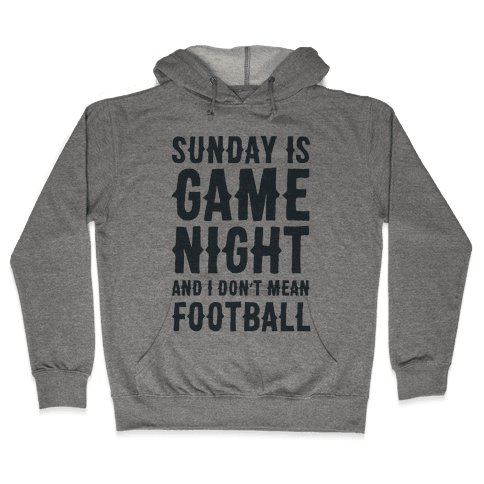 Sunday Is Game Night Parody Hooded Sweatshirt