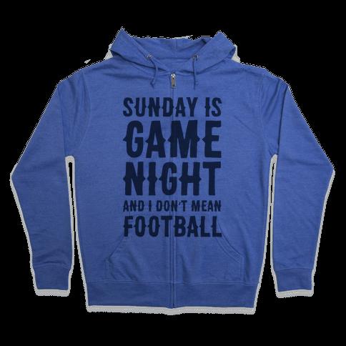 Sunday Is Game Night Parody Zip Hoodie