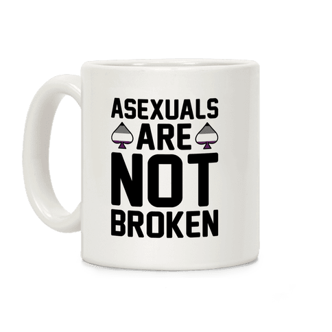 Asexuals Are Not Broken Coffee Mug