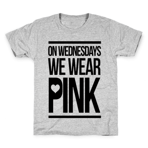 On Wednesdays We Wear Pink Kids T-Shirt
