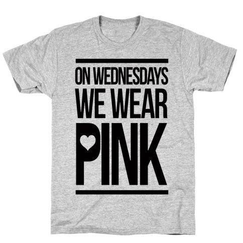 On Wednesdays We Wear Pink T-Shirt