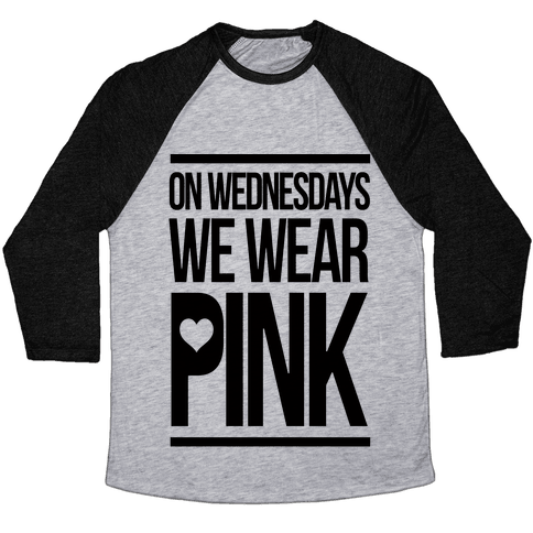 On Wednesdays We Wear Pink Baseball Tee