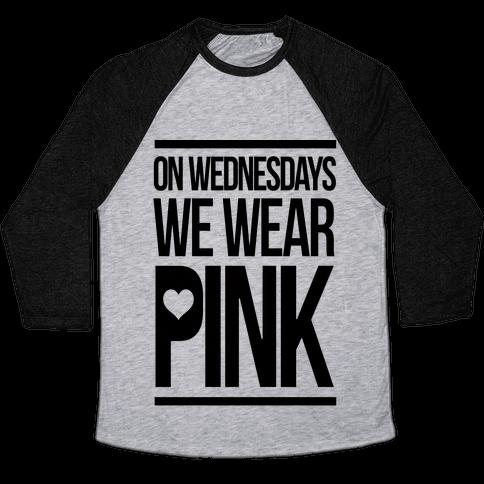 On Wednesdays We Wear Pink Baseball Tee