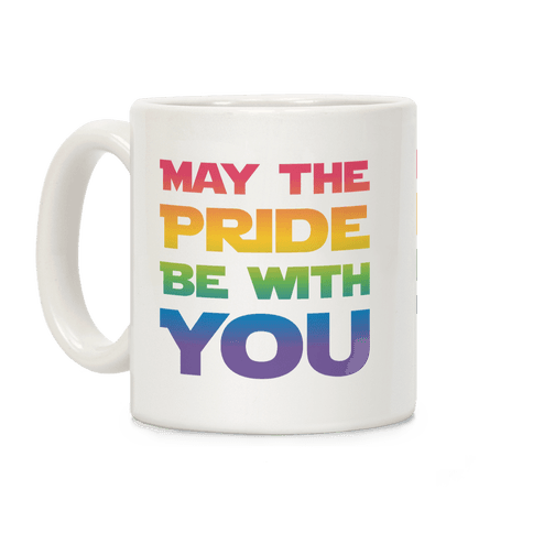 May The Pride Be With You Parody Coffee Mug