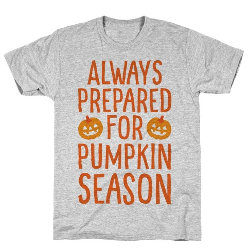 Always Prepared For Pumpkin Season Mens T-Shirt