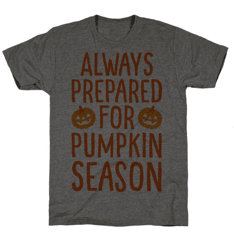 Always Prepared For Pumpkin Season
