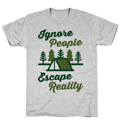 Ignore People Escape Reality Mens T-Shirt