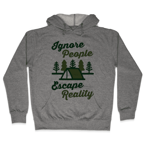 Ignore People Escape Reality Hooded Sweatshirt