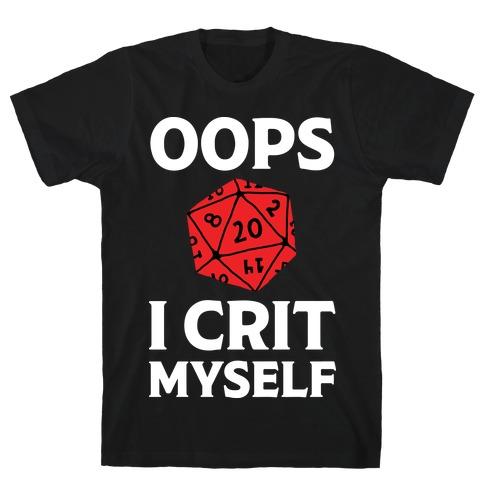 Oops I Crit Myself T-Shirt