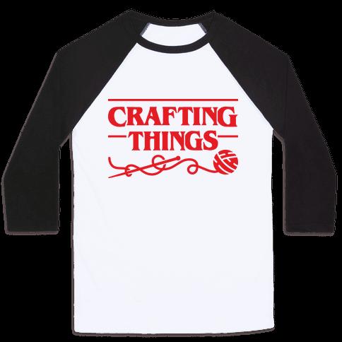 Crafting Things Parody Baseball Tee