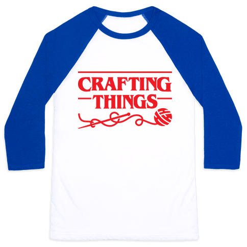 Crafting Things Parody Baseball Tee