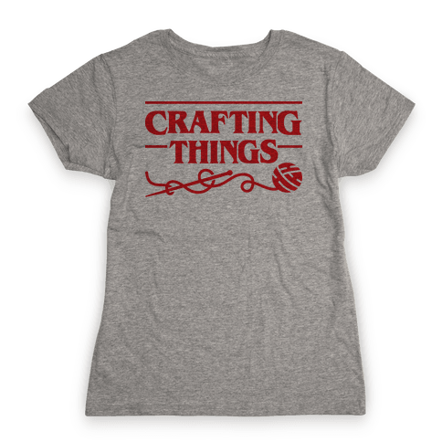 Crafting Things Parody Womens T-Shirt