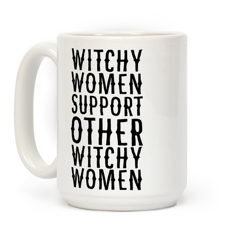 Witchy Women Support Other Witchy Women Coffee Mug