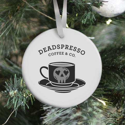 Deadspresso Ornament