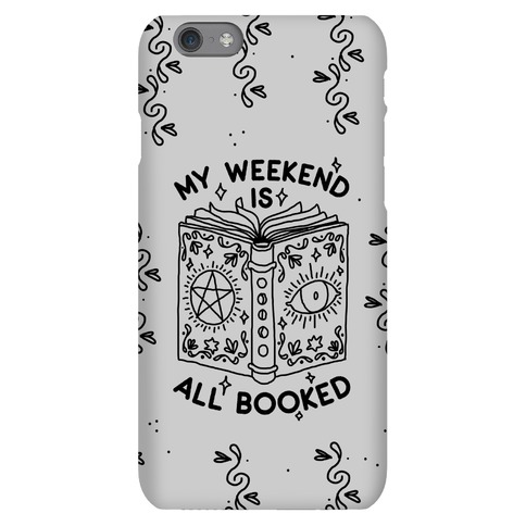My Weekend is all Booked Phone Case