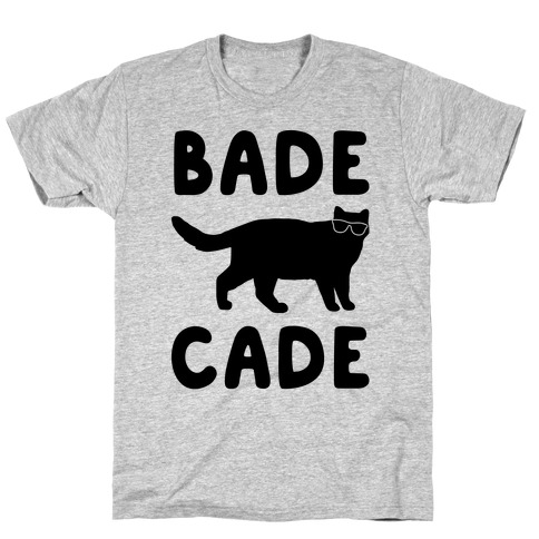 Bade Cade  Mens T-Shirt
