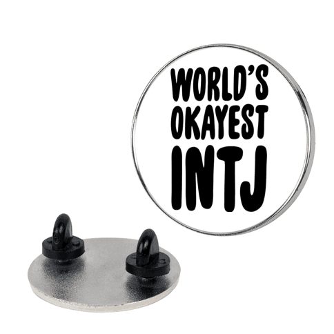 World's Okayest INTJ pin