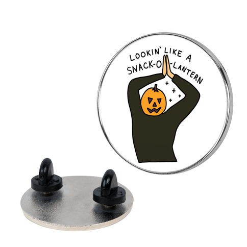 Lookin' Like A Snack-o-Lantern Pin