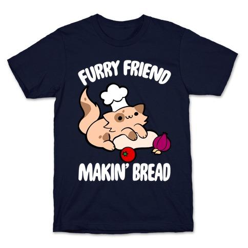 Furry Friend Makin' Bread T-Shirt