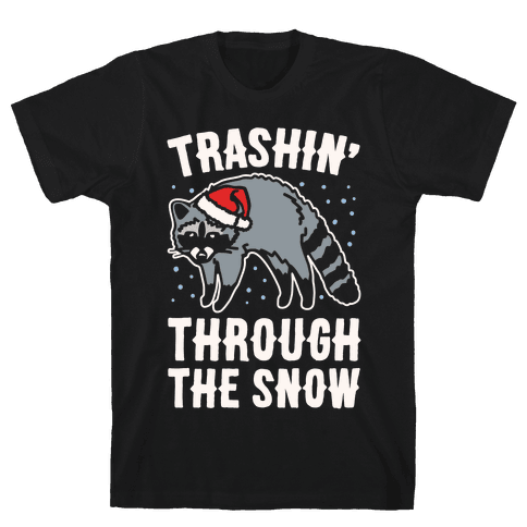 Trashin' Through The Snow Raccoon Parody White Print Mens T-Shirt