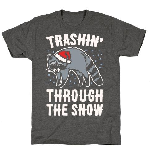 Trashin' Through The Snow Raccoon Parody White Print T-Shirt