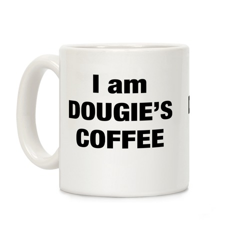 I Am Dougie's Coffee Coffee Mug