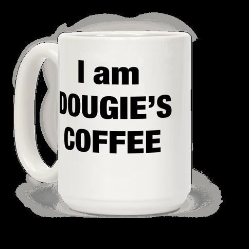 I Am Dougie's Coffee