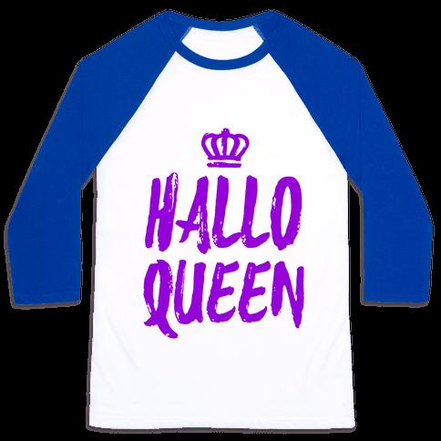 Hallo Queen Baseball Tee