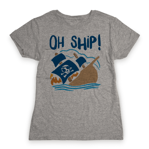 Oh Ship Womens T-Shirt