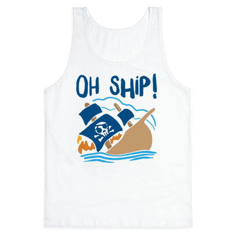 Oh Ship Tank Top
