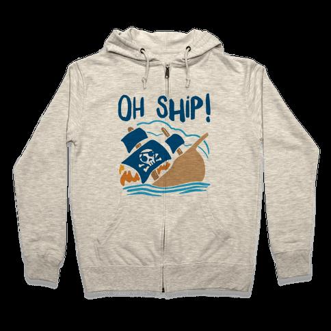 Oh Ship Zip Hoodie