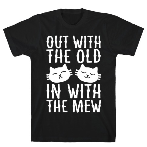 Out With The Old In With The Mew White Print T-Shirt