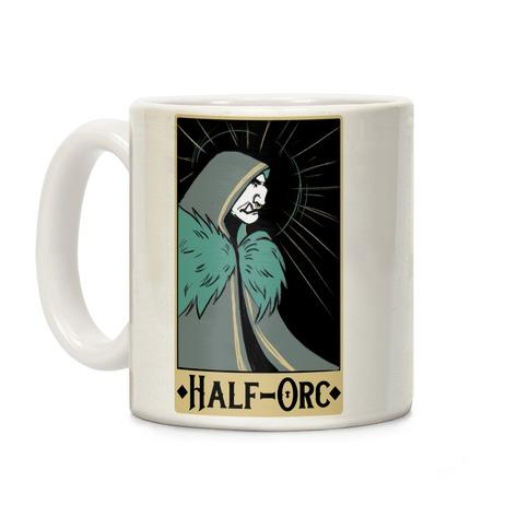 Half-Orc - Dungeons and Dragons Coffee Mug