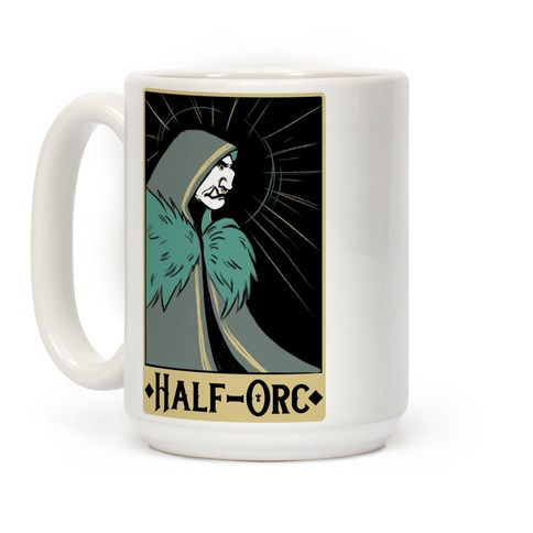 Half-Orc - Dungeons and Dragons Coffee Mug