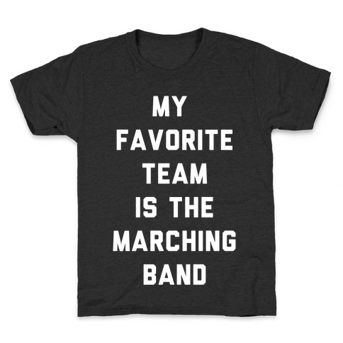 My Favorite Team is the Marching Band Kids T-Shirt