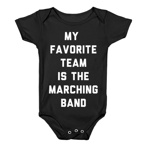 My Favorite Team is the Marching Band Baby Onesy