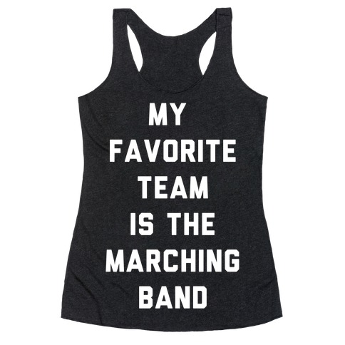 My Favorite Team is the Marching Band Racerback Tank Top