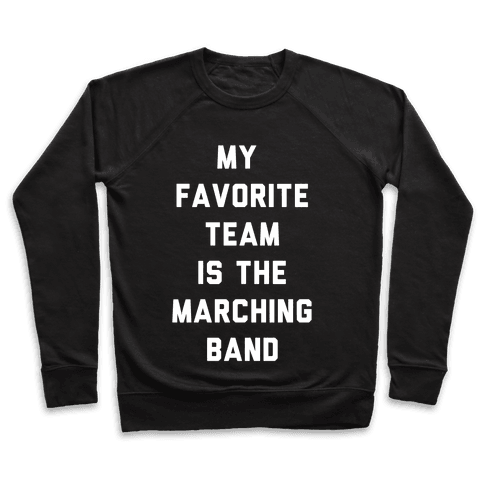 My Favorite Team is the Marching Band Pullover