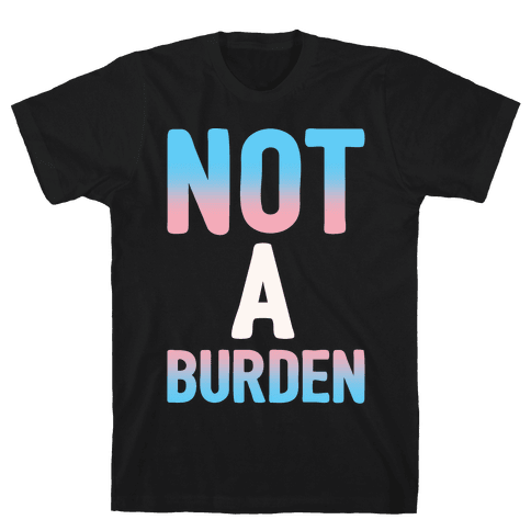 Trans People Are Not a Burden White Print