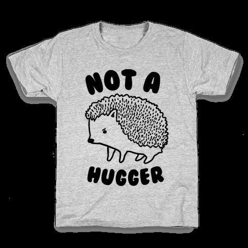 Not A Hugger Kids T-Shirt