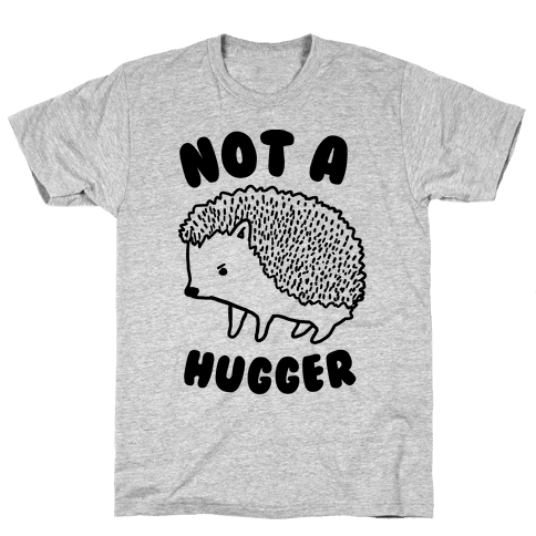 Not A Hugger Mens/Unisex T-Shirt