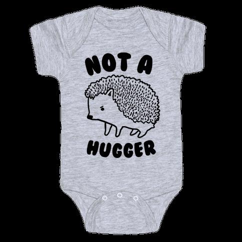 Not A Hugger Baby Onesy