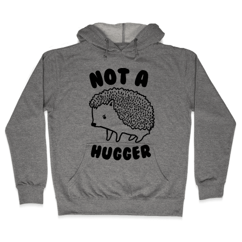 Not A Hugger Hooded Sweatshirt