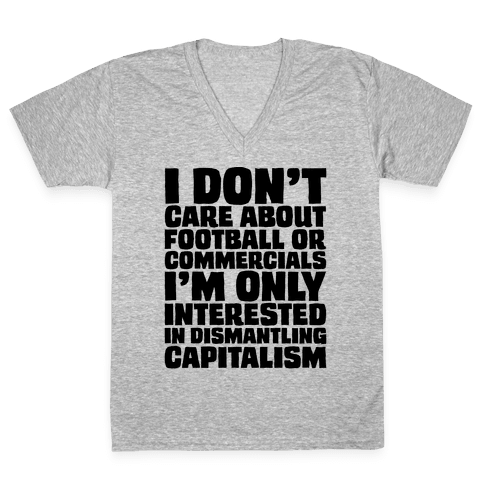 I Don't Care About Football or Commercials V-Neck Tee Shirt